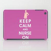 Keep Calm And Nurse On (… iPad Case
