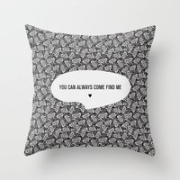 come find me Throw Pillow