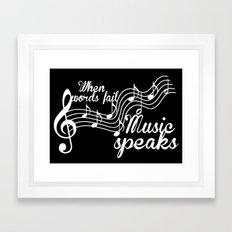 When words fail music speaks Framed Art Print