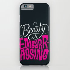 Beauty is Embarrassing  Slim Case iPhone 6s