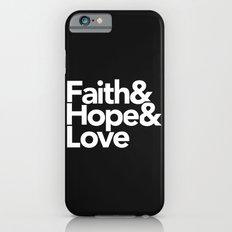 Faith & Hope &  Love Helvetica Slim Case iPhone 6s