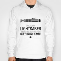 Hoody featuring This is my Lightsaber (Luke Version) by 6amcrisis