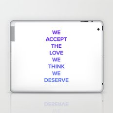 We Accept the Love We Think We Deserve Laptop & iPad Skin