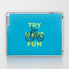 Try have fun Laptop & iPad Skin