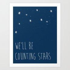 We'll be counting stars  Art Print