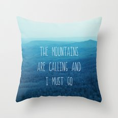 The Mountains Are Calling And I Must Go Throw Pillow