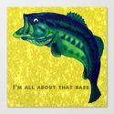 I'm All About That Bass Canvas Print