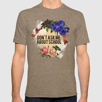Don't Ask Me About School - Color Mens Fitted Tee Tri-Coffee SMALL