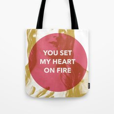 You set my heart on fire Tote Bag