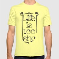 Life is too short Mens Fitted Tee Lemon SMALL