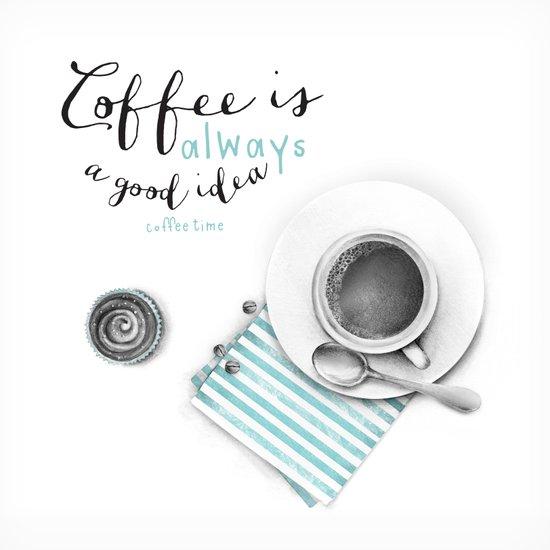 Coffee is always a good idea Art Print