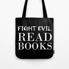 Fight Evil. Read Books. Tote Bag