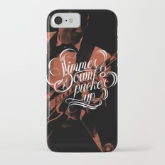 Simmer Down Slim Case iPhone 7