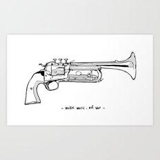Make music, not war. Art Print