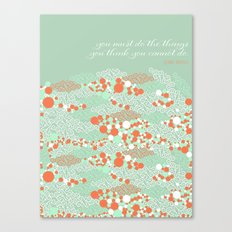 You must do the things Canvas Print