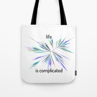 Life... Is Complicated Tote Bag