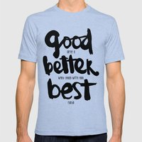 GOOD BETTER BEST Mens Fitted Tee Tri-Blue SMALL