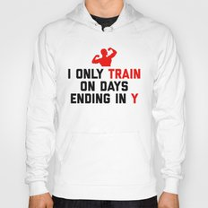 Train Days Ending Y Gym Quote Hoody