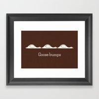 Goose Bumps Framed Art Print