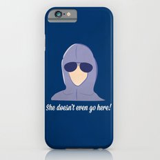 She doesn't even go here!  iPhone 6s Slim Case