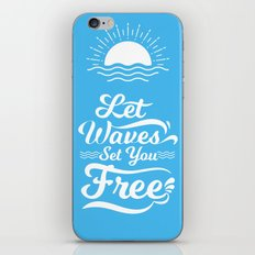 Let the Waves Set you Free iPhone & iPod Skin