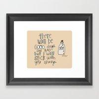 I'll STICK With YOU. Framed Art Print