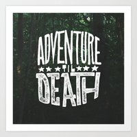 Adventure 'til Death Art Print