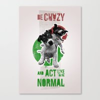 Be Crazy And Act Like Yo… Canvas Print