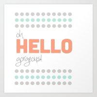 HELLO GORGEOUS! Art Print