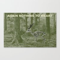 nothing to wear? Canvas Print