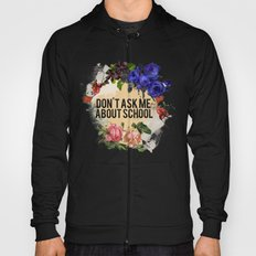 Don't Ask Me About School - Color Hoody