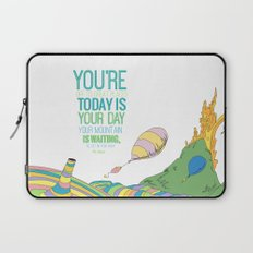 YOUR MOUNTAIN IS WAITING.. DR. SEUSS, OH THE PLACES YOU'LL GO  Laptop Sleeve