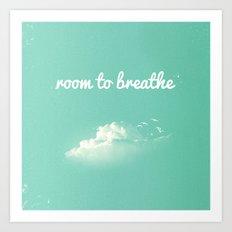 Room to Breathe Art Print