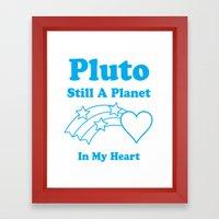 Pluto: Still A Planet In… Framed Art Print