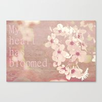 My Heart Has Bloomed Canvas Print