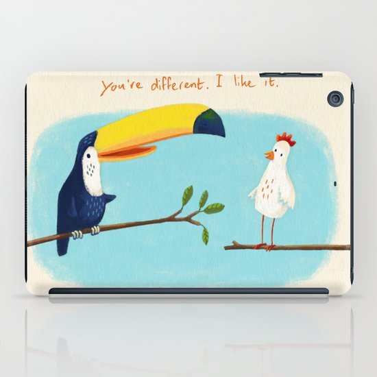 You're different. I like it. iPad Case