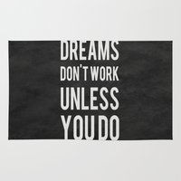 Dreams Don't Work Unless… Rug