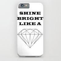 Shine Bright Like a Diamond iPhone 6 Slim Case