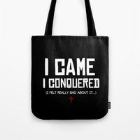 I Came. I Conquered. I Felt Really Bad About It. Tote Bag