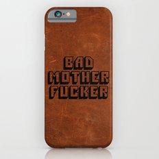 Bad Mother Fucker iPhone 6 Slim Case
