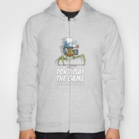 Don't Play The Game By O… Hoody