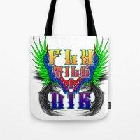 Fly Till I Die Tote Bag