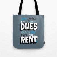 Dues Before Rent Tote Bag