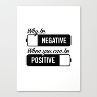 Why Be Negative Canvas Print