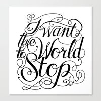 I Want The World To Stop Canvas Print
