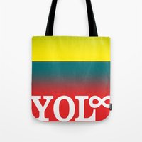 You Only Live Forever—… Tote Bag