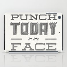 Punch Today in the Face iPad Case