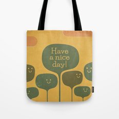 Have a Nice Day! Tote Bag