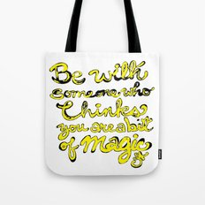 Be With Someone Who Thin… Tote Bag