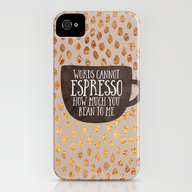 Words Cannot Espresso Ho… iPhone (4, 4s) Slim Case